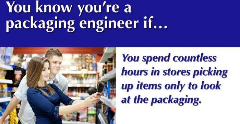 You know you're a packaging engineer if: Gallery