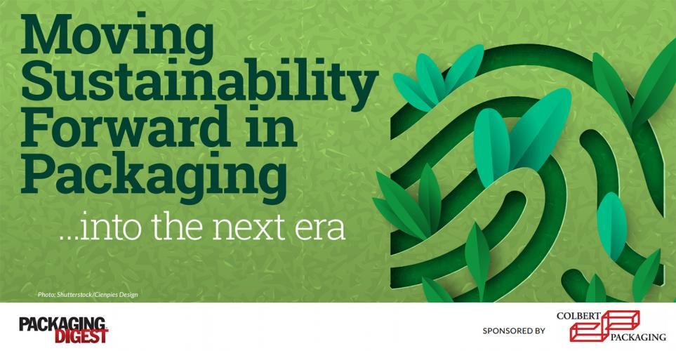 Moving Sustainability Forward in Packaging … into the next era